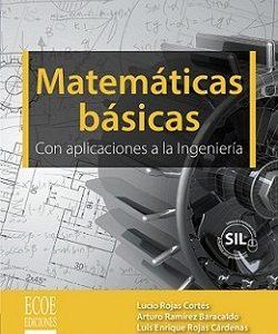 Matemáticas básicas con aplicaciones en ingeniería final copi