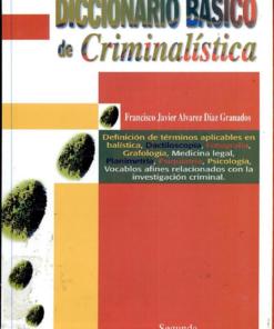 Diccionario básico de criminalística - 2da edicion
