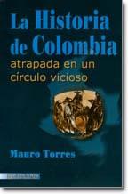Historia de Colombia atrapada en un circulo vicioso - 1ra edicion