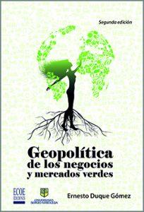 Geopolítica de los negocios y mercados verdes - 2da Edicón