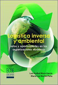 Logística inversa y ambiental - 1ra edicion