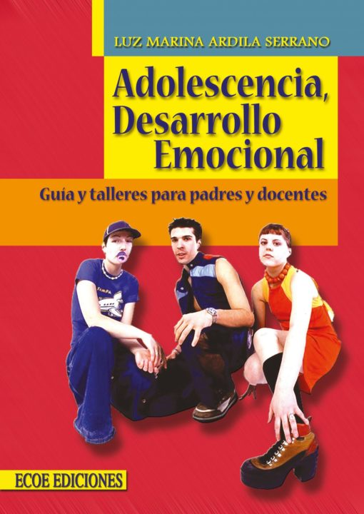 Adolescencia, desarrollo emociolnal - 2da edición
