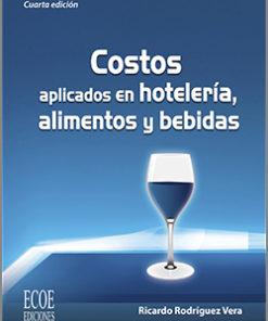 Costos aplicados en hotelería alimentos y bebidas - 4ta Edición