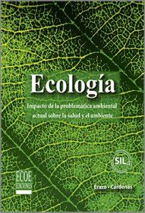 Ecología impacto de la problematicas - 1ra Edición