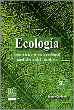 Ecología. Impacto de la problemática ambiental actual sobre la salud y el ambiente