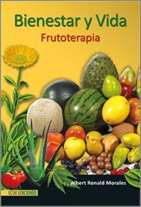 Frutoterapia, Bienestar y vida - 1ra Edición