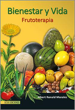 Frutoterapia, Bienestar y vida – 1ra Edición
