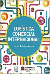 Logistica comercial internacional - 1ra Edición
