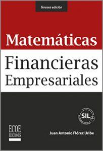 Matematicas financieras empresariales - 3ra Edición