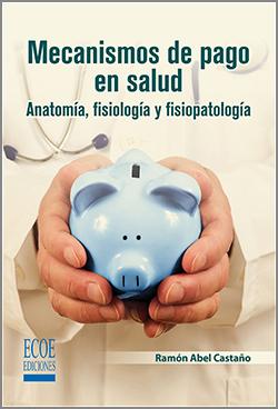Mecanismos de pago en salud -1ra Edición