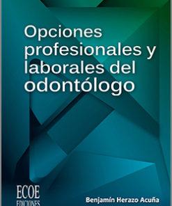 Opciones profesionales y laborales del odontólogo - 1ra Edición