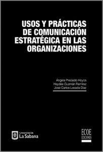 Usos y prácticas de comunicación estratégica en las organizaciones - 1ra Edición