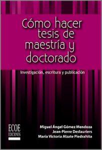Cómo hacer tesis de maestría y doctorado - 1ra Edición
