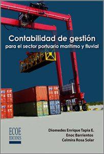 Contabilidad de gestión para el sector  portuario marítimo y fluvial - 1ra Edición