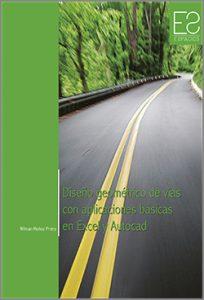 Diseño geométrico de vías con excel y autocad - 1ra Edición