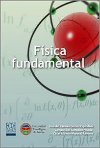 Física fundamental - 1ra Edición