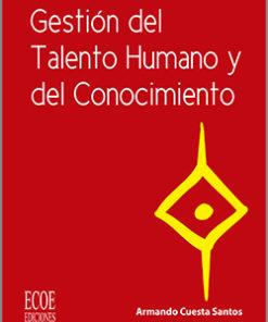Gestión del Talento Humano y del conocimiento - 1ra edición