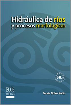 Hidráulica de ríos y procesos morfológicos - 1ra edición