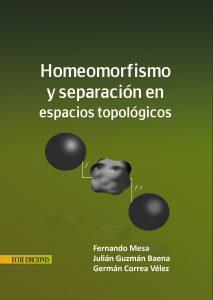 homeomorfismo ny separacion en espacios topologicos - 1ra edición