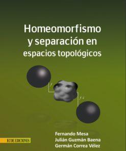 Homeomorfismo y separación en espacios topológicos