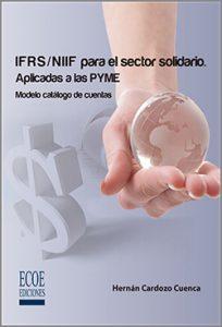 IFRS NIIF para el sector solidario aplicado a las pymes  - 1ra Edición