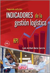 Indicadores de la gestión logística - 2da Edición