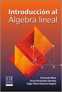 Introducción al álgebra lineal - 1ra Edición