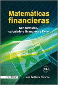 Matematicas financieras empresariales  con formulas  -1ra Edición