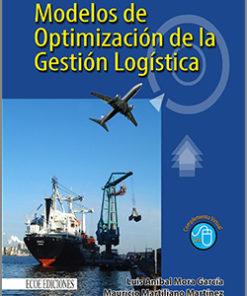 Modelos de Optimización de la Gestión Logística - 1ra Edición