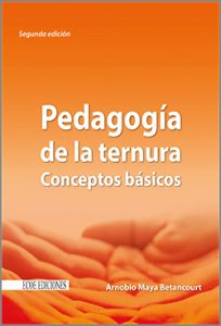 Pedagogía de la ternura conceptos básicos - 2da Edición