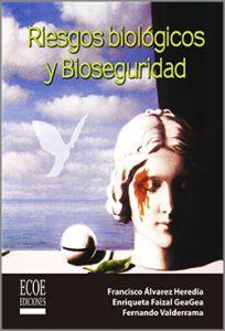 Riesgos biológicos y Bioseguridad -1ra Edición