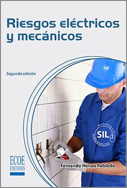Riesgos eléctricos y mecánicos – 2da Edición