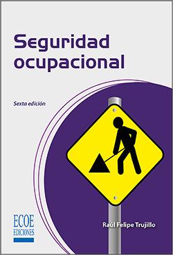 Seguridad ocupacional  – 6ta Edición