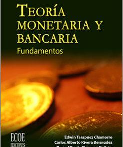 Teoría monetaria y bancaria - 1ra Edición