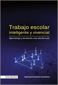 Trabajo escolar inteligente y vivencial -1ra Edición