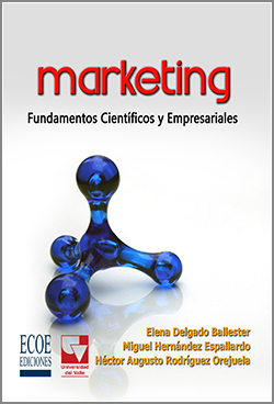Marketing Fundamentos cientifícos y empresariales - 1ra Edición