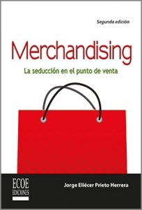 Merchandising La seducción en el punto de venta - 2da Edición