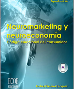 Neuromarketing y neuroeconomía -1ra edición