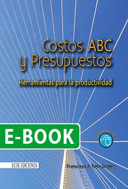 Costos ABC y presupuestos. Herramientas para la productividad