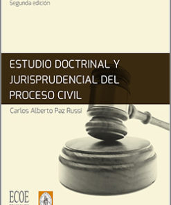Estudio doctrinal y jurisprudencial del proceso civil - 2da Edición