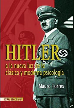 Hitler, a la nueva luz de la clásica y moderna psicología