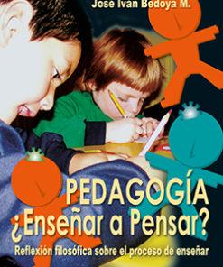 Pedagogía, ¿enseñar a pensar?