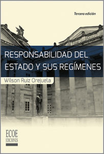 Responsabilidad del estado y sus regímenes - 3ra Edición