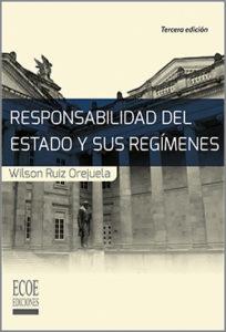 Responsabilidad del estado y sus regímenes - 3ra Edición