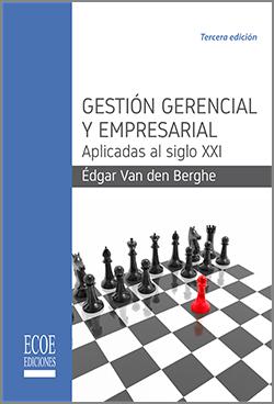 Gestión gerencial y empresarial-4ta Edicion