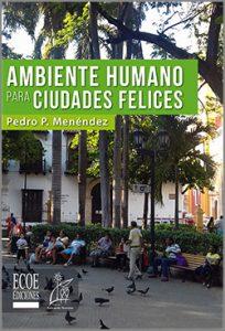 Ambiente  humano ciudades felices - 1ra Edición