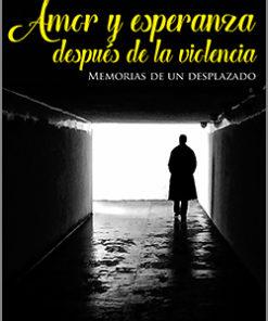 Amor y esperanza después de la violencia - 1ra Edición