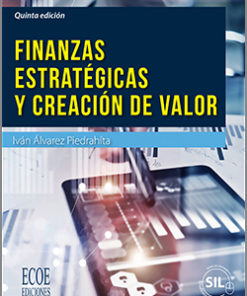 Finanzas estratégicas y creación de valor - 5ta Edición