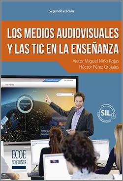 Los medios audiovisuales y las TIC en la enseñanza - 2da Edición
