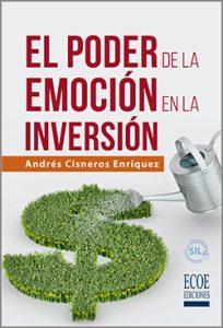 El poder de la emoción en la inversión - 1ra Edición